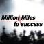 Million Miles to success